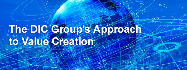 The DIC Group's Approach to Value Creation