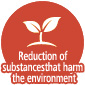 Reduction of substances that harm the environment